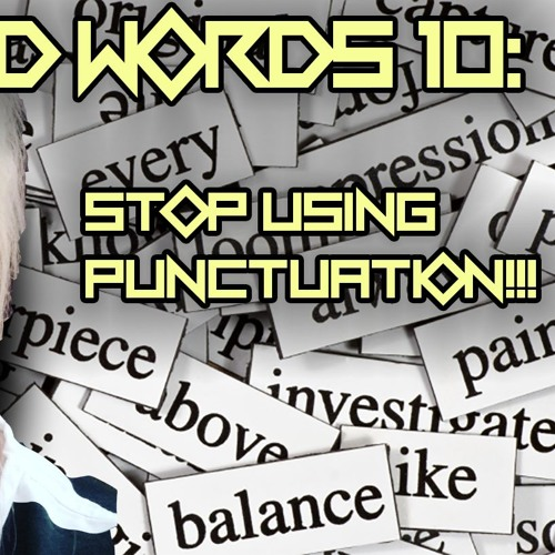 #10 Stop Using Punctuation?!! | Bold Words Podcast