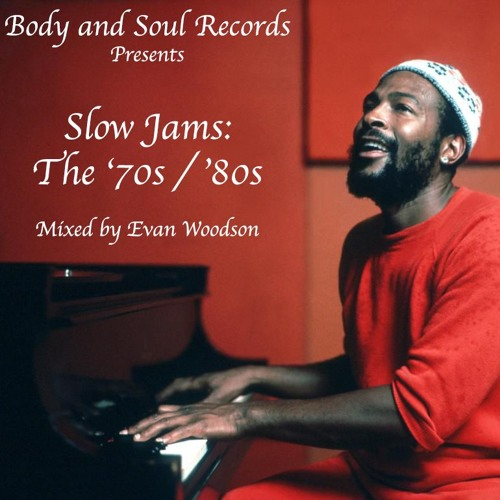 ❤️ Slow Jams: The '70s & '80s (Mixed by Evan Woodson) by