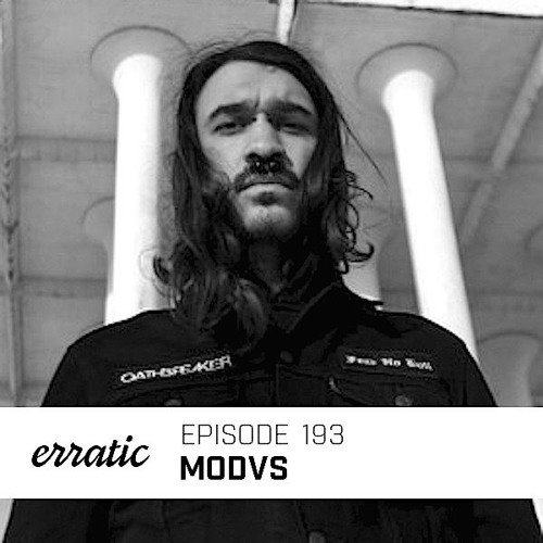 Erratic Podcast 193 | Modvs