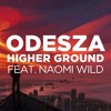 Odesza (feat. Naomi Wild) - Higher Ground (JAKE GUERCIA Remix)