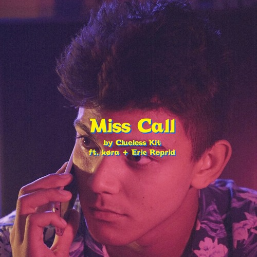 Miss Call (feat. køra & Eric Reprid)