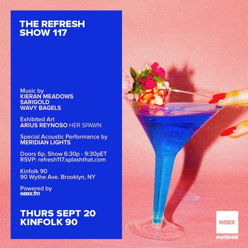 The REFRESH Radio Show # 117 (+ sets from Sarigold & Wavy Bagels + acoustic set by Meridian Lights)