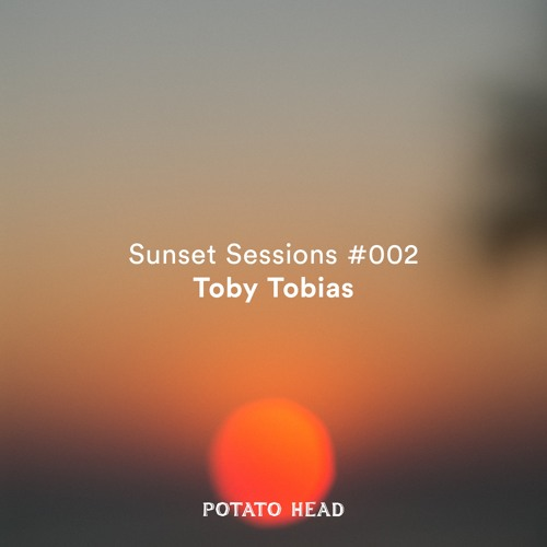 SUNSET SESSIONS #002 TOBY TOBIAS