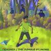 Tehondi - The Jungle (Ft. Patriz)[Free Download]