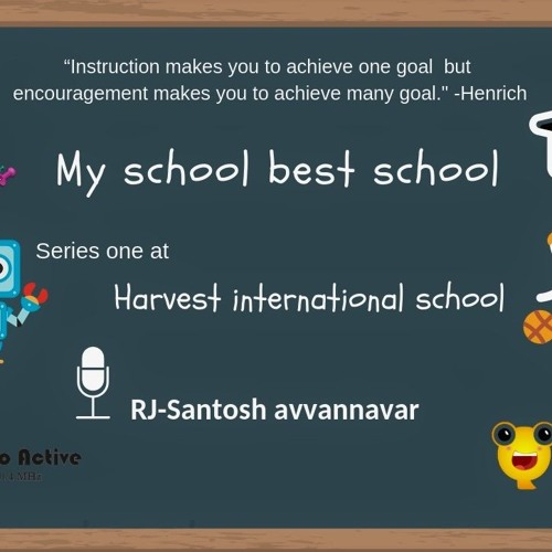 My School Best School Series 1 At Harvest International School By RJ Santosh Avvannavar