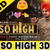 So High 3d Song || Sidhu Moosewala New punjabi song 2018 || So high 3d song