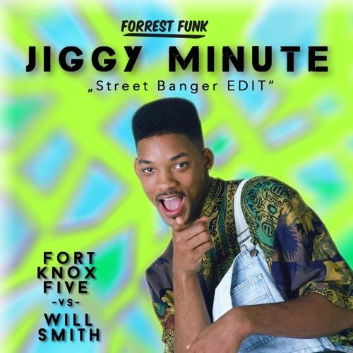 Forrest Funk - Jiggy Minute (Street Banger Edit)