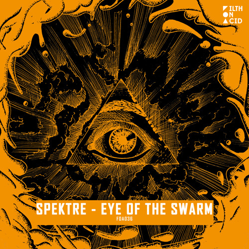 Spektre - Eye Of The Swarm (Original Mix)