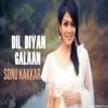 Dil Diyan Gallan - Sonu Kakkar 320kbps-(HeroMasti.in)