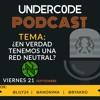 Podcast Underc0de - Red Neutral