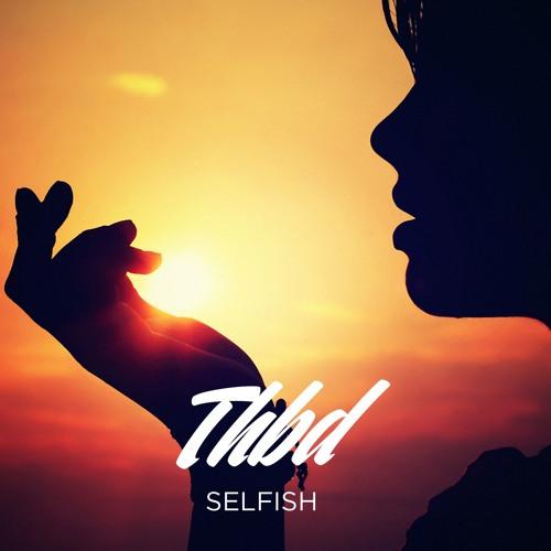 Asia Cruise - Selfish (THBD Remix) // FREE DL