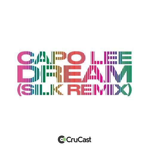 Capo Lee - Dream (SILK Remix)
