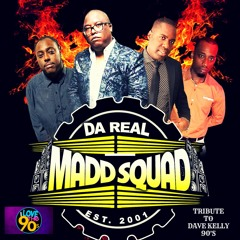 MADD SQUAD - ((TRIBUTE TO DAVE KELLY I LOVE THE 90'S MIX))