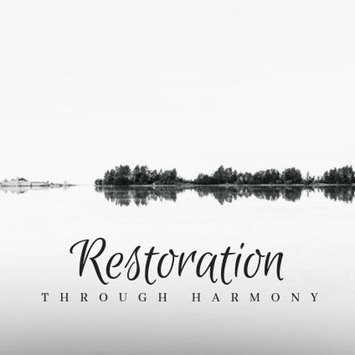 Restoration Through Harmony