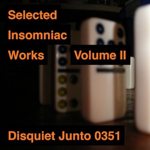 Disquiet Junto Project 0351: Selected Insomniac Works Volume II