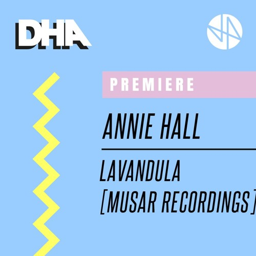Premiere: Annie Hall - Lavandula [MUSAR Recordings]