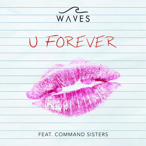 WAVES - U Forever (feat. Command Sisters)