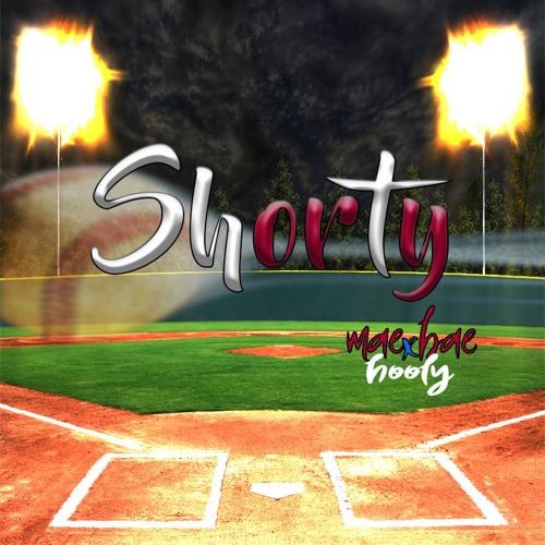 Shorty - MaeBae Hooly
