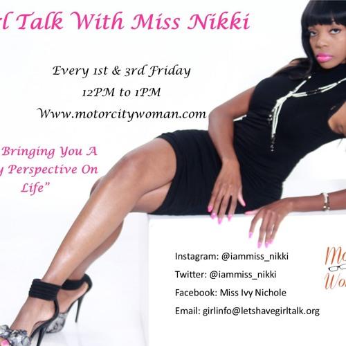 Girl Talk With Miss Nikki 09 - 21 - 18