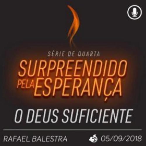 O Deus Suficiente - Rafael Balestra - 05/09/2018