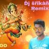 Sri - Ganesh - Navartri Non Stop NEW - Song - TELUGU - MiX By Dj SRIKANTH MASAB TANK2K18