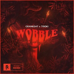 Crankdat & Tisoki - Wobble
