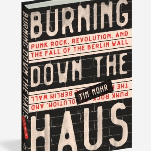 "Will Hermes Interviews Tim Mohr, Author of ""Burning Down the Haus"""