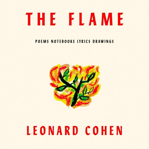 The Flame by Leonard Cohen, audiobook excerpt