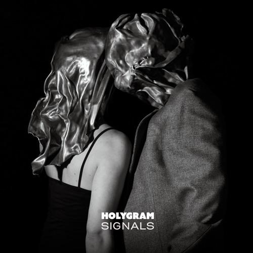 "Holygram ""Signals"""