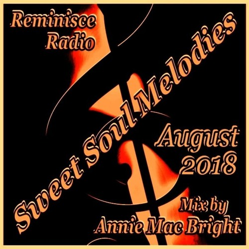Sweet Soul Melodies Reminisce Radio UK (August 2018) Mixed by Annie