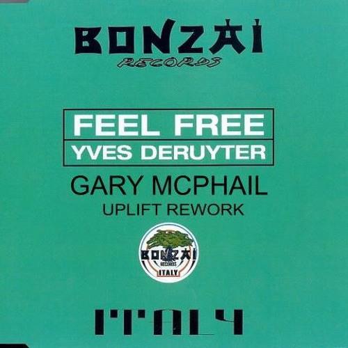 Yves Deruyter - Feel Free (Gary McPhail Uplift Rework) FREE DOWNLOAD
