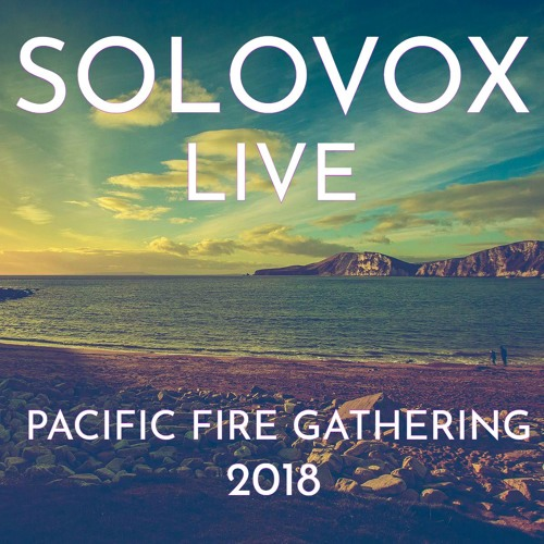 Live at 2018 Pacific Fire Gathering (Saturday Set)