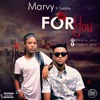 Marvy Ft Debhie - FOR YOU