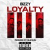 Bizzy - Loyalty (prod by @BLAPAVELI)