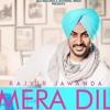 Mera Dil Rajvir Jawanda  MixSingh  New Punjabi Songs 2018