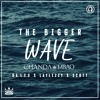 The Bigger Wave (ft. Da L.E.S, Laylizzy & Scott)