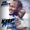 KEEP MOVING  Mr. Mince Ft Scarface PROD BY PHAZZANATION