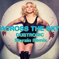 Across The Sky (Dubtronic Skyrain Remix)