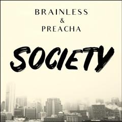 Brainless & Preacha - Society