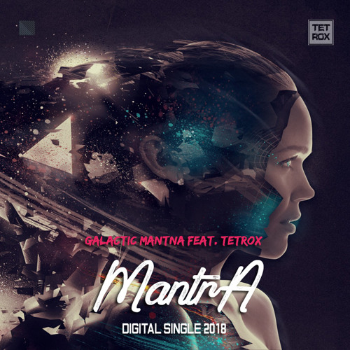 Galactic Mantna feat. Tetrox-Mantra