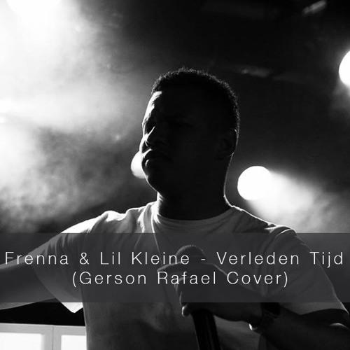 Frenna & Lil Kleine - Verleden Tijd (Gerson Rafael Cover)