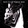 Kuro Niji- Pretty Soon (prod. TKAY)