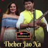 Download Theher Jao Na - Jeet Gannguli, Aakanksha Sharma Mp3