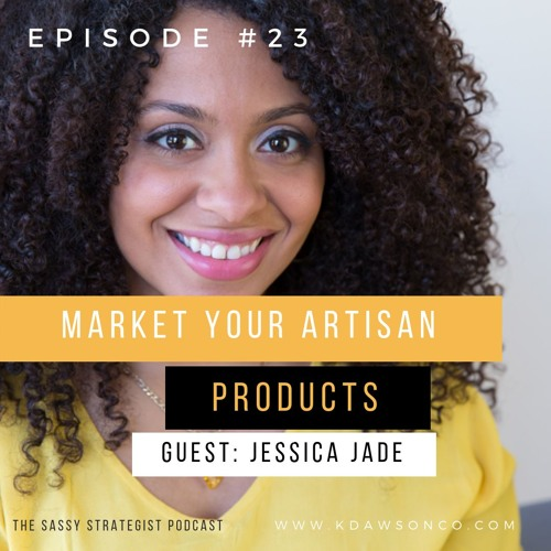 Market Your Artisan Products with Jessica Jade