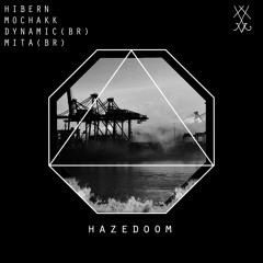 Hibern, MITA (BR), Dynamic (BR), Mochakk - Hazedoom