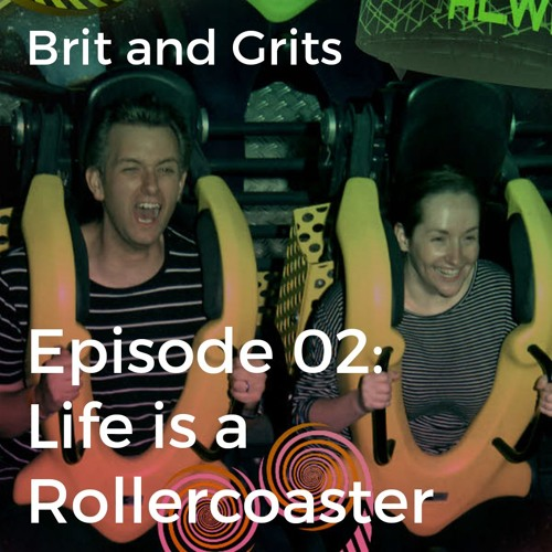 Episode 02: Life is a Rollercoaster