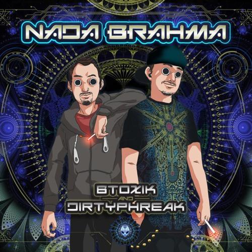Btoxik & DirtyPhreak - Nadha Brahma - Maniac Psycho Pro
