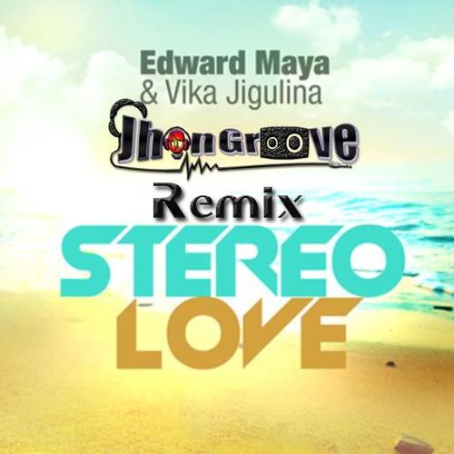 Edward Maya - Stereo Love (Jhon Groove Remix)