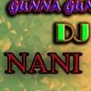 GUNNA GUNNA MAMIDI SPL DJ MIX BY NANI ROYAL