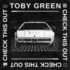 Toby Green - Check This Out